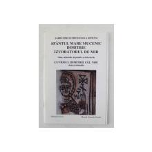 SFANTUL MARE MUCENIC DIMITRIE IZVORATORUL DE MIR - VIATA , MINUNILE , LEGENDELE SI OBICEIURILE - CUVIOSUL DIMITRIE CEL NOU - VIATA SI MINUNILE , 2004