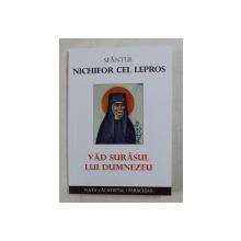 SFANTUL NICHIFOR CEL LEPROS , VAD SURASUL LUI DUMNEZEU , 2020