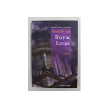 SFARSITUL EUROPEI , roman de ANGEL BURGAS , 2008
