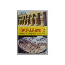 SFIDAREA FARAONILOR - IN EGIPT SE ( MAI ) NASTE O MINUNE! de C . CHIFANE  - DRAGUSANI , 1995