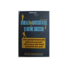 SFIDEAZA ADVERSITATILE SI OBTINE SUCCESUL ! de ROM BRAFMAN , 2019