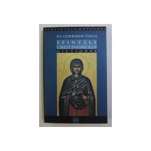 SFINTELE CRESTINISMULUI - DICTIONAR - de GHERASIM TIMUS , 2003