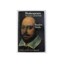 SHAKESPEARE - THE WRITER AND HIS WORK by STANLEY WELLS , 1978
