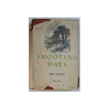 SHOOTING  DAYS by ERIC PARKER , 1932