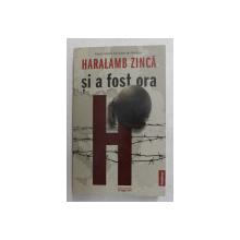 SI A FOST ORA H de HARALAMB ZINCA , 2021