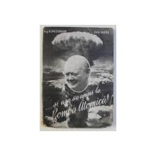 ... SI ASA S - A AJUNS LA BOMBA ATOMICA de A. PRZIBRAM si EVA HERZ , 1931