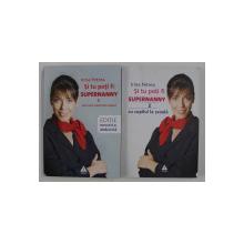 SI TU POTI FI SUPERNANNY - CUM SA - TI CRESTI BINE COPILUL de IRINA PETREA , VOLUMELE I - II , 2011