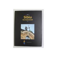 SIBIU - HERMANNSTADT , ALBUM DE FOTOGRAFIE CU TEXT IN ROMANA , ENGLEZA SI GERMANA , 2006