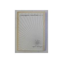 SIBIU - REPERE ETNOLOGICE , CONVERGENTE TRANSILVANE , VOLUMUL 13 de ILIE MOISE , 2004 *DEDICATIE