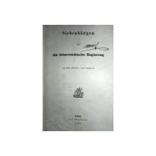 SIEBENBURGEN UND DIE OSTERREICHISCHE REGIERUNG   -LEIPZIG  1865