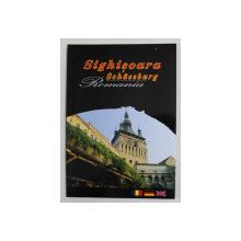 SIGHISOARA / SCHASSBURG , ROMANIA , EDITIA A II - A , text de I. F. PASCU , 2005
