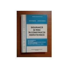 SIGURANTA SI RISC IN CONSTRUCTIILE HIDROTEHNICE de DAN STEMATIU , STEFAN IONESCU , 1999