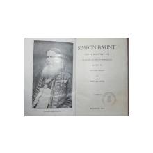 SIMEON BALINT - VIATA SI LUPTELE LUI IN MUNTII APUSENI - NERVA HODOS - BUC. 1913