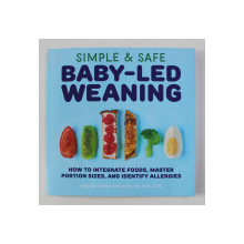 SIMPLE AND SAFE BABY - LED WEANING by MALINA LINKAS MALKANI , 2019
