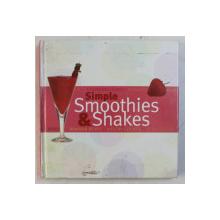 SIMPLE SMOOTHIES & SHAKES by ARK CREATIVE , MIKE HARRINGTON , 2004