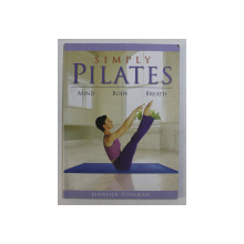 SIMPLY PILATES / MIND , BODY , BREATH by JENNIFER POHLMAN , 2002