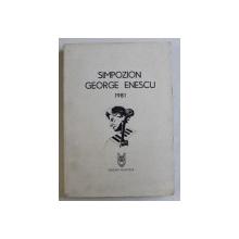 SIMPOZION GEORGE ENESCU 1981 , 1984