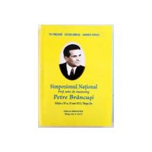 SIMPOZIONUL NATIONAL Prof . univ. dr. muzicolog PETRE BRANCUSI de TITU PANISOARA ...LAURENTIU POPESCU , EDITIA A XI -A , 25 MAI , 2013