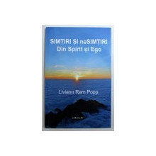 SIMTIRI SI neSIMTIRI DIN SPIRIT SI EGO de LIVIANN RAM POPP , 2017