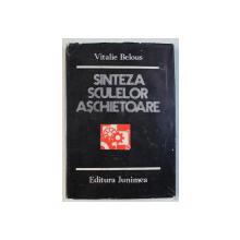SINTEZA SCULELOR ASCHIETOARE de VITALIE BELOUS , 1980