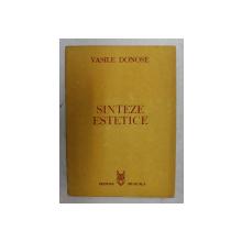 SINTEZE ESTETICE de VASILE DONOSE , 1988 , DEDICATIE*