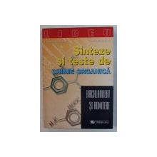 SINTEZE SI TESTE DE CHIMIE ORGNICA  - BACALAUREAT SI ADMITERE de PARASCHIVA ARSENE si CECILIA MARINESCU , 1999
