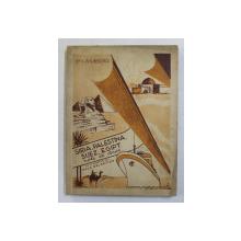 SIRIA , PALESTINA , SUEZ , EGIPT , NOTE DE DRUM de Dr. I. WEINBERG , 1937 , DEDICATIE *