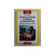 SISTEME DE INSTRUIRE ALTERNATIVE SI COMPLEMENTARE  - STRUCTURI , STILURI SI STRATEGII de IOAN CERGHIT , 2008