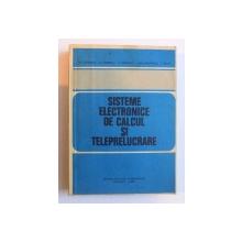 SISTEME ELECTRONICE DE CALCUL SI TELEPRELUCRARE de GH. DODESCU...F. PILAT , 1980
