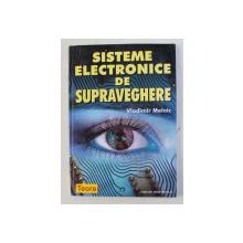SISTEME ELECTRONICE DE SUPRAVEGHERE de VLADIMIR MELNIC , 1999
