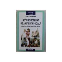SISTEME MODERNE DE ASISTENTA SOCIALA  - TENDINTE GLOBALE SI PRACTICI LOCALE de DORU BUZDUCEA , 2009