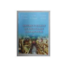 SISTEMELE FLEXIBILE DE PRELUCRARE PRIN ASCHIERE , VOLUMUL I de D. CATRINA ...AL. DORIN , 2005