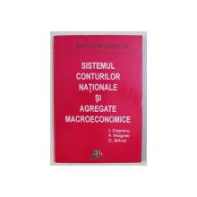 SISTEMUL CONTURILOR NATIONALE SI AGREGATE MACROECONOMICE de I . CAPANU ....C . MITRUT , 1994