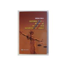 SISTEMUL JURIDIC ROMANESC IN DIALECTICA SECURITATII NATIONALE de SIMONA FROLU, 2011