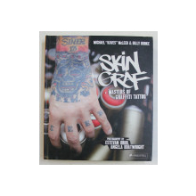 SKIN GRAF  ' MASTERS OF GRAFFITI TATOO  ' by MICHAEL  ' KAVES  ' McLEER and BILLY BURKE ,  photo graphy by ESTEVAN ORIOL and ANGELA BOATWRIGHT , 2013