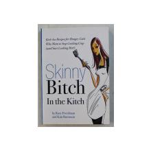 SKINNY BITCH IN THE KITCH by RORY FREEDMAN , KIM BARNOUIN , 2007