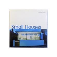 SMALL HOUSES by NICOLAS POPLE , 2005