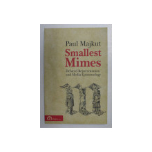 SMALLEST MIMES by PAUL MAJKUT , 2014