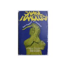 SNAKE HANDLERS - GOD FEARERS ? OR FANATICS ? by ROBERT W. PELTON , KAREN W. CARDEN , 1974