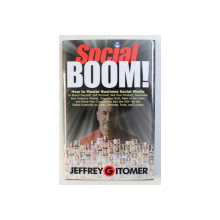 SOCIAL BOOM ! HOW TO MASTER BUSINESS SOCIAL MEDIA by JEFFREY GITOMER , 2011