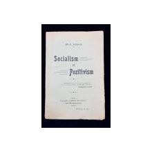 SOCIALISM SI POZITIVISM de Dr. P. ZOSIN - IASI, 1921