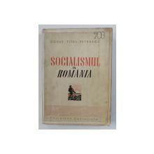SOCIALISMUL IN ROMANIA 1835 - 6 SEPTEMBRIE 1940  de CONST. TITEL PETRESCU , CONTINE INSEMNARI SI SUBLINIERI CU STILOUL , DEDICATIE *