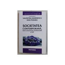 SOCIETATEA CONTEMPORANA , INTRE COMUNICARE ARTEFACTUALA SI STIL de VALENTINA MARINESCU , DAN PODARU , 2017