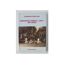 SOCIETATEA CORALA '  LIRA ' DIN LUGOJ de CONSTANTIN TUFAN STAN , 2005 , DEDICATIE*