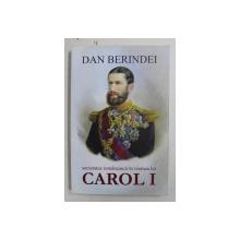 SOCIETATEA ROMANEASCA IN VREMEA LUI CAROLI I ( 1866 - 1876 ) de DAN BERINDEI , 2016