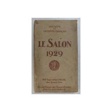 SOCIETE DES ARTISTES FRANCAIS  - LE SALON 1929 , 142 e EXPOSITION OFFICIELLE DES BEAUX  - ARTS , APARUTA 1929