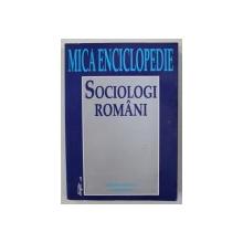 SOCIOLOGI ROMANI - MICA ENCICLOPEDIE , coordonator STEFAN COSTEA , 2001