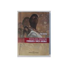 SOCIOLOGIA EDUCATIEI - FORMAREA FIINTEI SOCIALE de EMIL SURDU , 2004