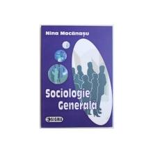 SOCIOLOGIE GENERALA de NINA MOCANASU , 2010