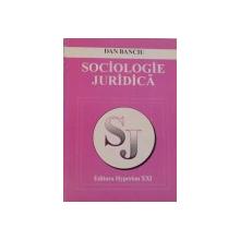 SOCIOLOGIE JURIDICA (IPOSTAZE SI FUNCTII SOCIALE ALE DREPTULUI) de DAN BANCIU, 1995